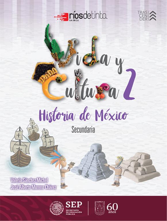 Vida Y Cultura 2 Historia De México Secundaria Libro De Secundaria Grado 2 Comisión Nacional De Libros De Texto Gratuitos